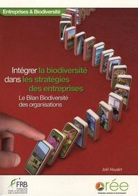 Joël Houdet - Intégrer la biodiversité dans les stratégies des entreprises - Le Bilan Biodiversité des organisations.
