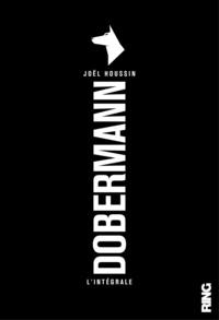 Joël Houssin - Dobermann - L'intégrale volume 1.