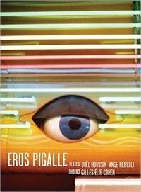 Joël Houssin et Ange Rebelli - Eros Pigalle.