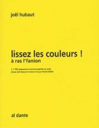 Joël Hubaut - Lissez les couleurs ! - La lecture dans la langue de la bouche. 1 CD audio