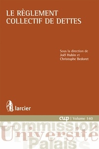 Joël Hubin et Christophe Bedoret - Le règlement collectif de dettes.