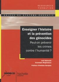 Joel Hubrecht et Assumpta Mugiraneza - Enseigner l'histoire et la prévention des génocides - Peut-on prévenir les crimes contre l'humanité.