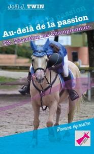 Joël J. Twin - Au-delà de la passion Tome 2 : Direction les championnats.