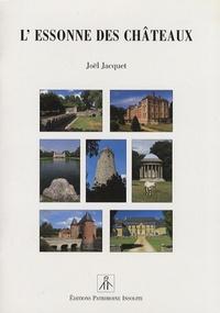 Joël Jacquet - L'Essonne des châteaux.