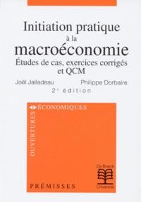 INITIATION PRATIQUE A LA MACROECONOMIE. Etudes de cas, exercices corrigés et QCM, 2ème édition 1998.pdf