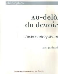 Joël Janiaud - Au-delà du devoir - L'acte surérogatoire.