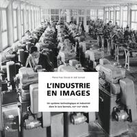 Lindustrie en images - Un système technologique et industriel dans le Jura bernois, XIXe-XXIe siècle.pdf