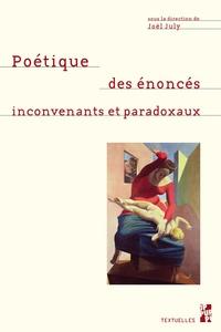 Joël July - Poétiques des énoncés inconvenants et paradoxaux - Ce que l fonction poétique fait à la pensée.