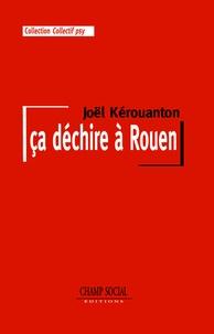 Joël Kerouanton - ça déchire à Rouen.