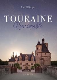 Joël Klinger - Touraine remarquable.