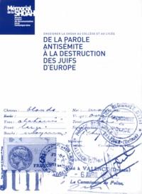 Joël Kotek et Iannis Roder - De la parole antisémite à la destruction des Juifs d'Europe - Enseigner la Shoah au collège et au lycée. 1 DVD