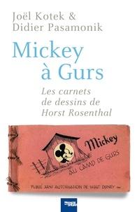 Joël Kotek et Didier Pasamonik - Mickey à Gurs - Les carnets de dessins de Horst Rosenthal.
