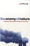 Joel Kovel - The Enemy of Nature - The End of Capitalism or the End of the World ?.