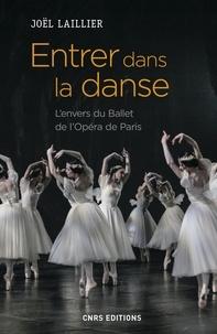Joël Laillier - Entrer dans la danse - L'univers du Ballet de l'Opéra de Paris.