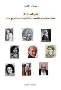 Joël Laloux - Anthologie des poètes maudits nord américains.