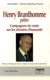 Joël Lambert et Monique Pinoche - Henry Branthomme Prêtre (1907-2004) - Compagnon de route sur les chemins d'humanité.