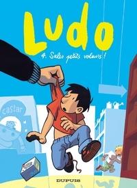 Joël Lapière et Olivier Bailly - Ludo Tome 4 : Sales petits voleurs.