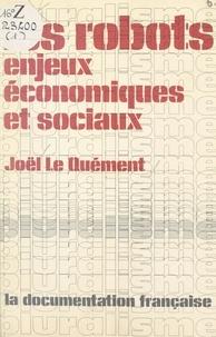 Joël Le Quément et Alain Bienaymé - Les robots - Enjeux économiques et sociaux.
