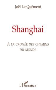 Deedr.fr Shanghai - A la croisée des chemins du monde Image