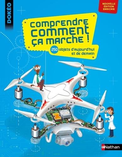 Joël Lebeaume et Clément Lebeaume - Comprendre comment ça marche ! - 250 objets d'aujourd'hui et de demain.