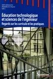 Joël Lebeaume et Abdelkrim Hasni - Education technologique et sciences de l'ingénieur - Regards sur les curricula et les pratiques.