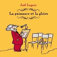 Joël Legars - La puissance et la gloire.