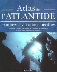Joël Levy - Atlas de l'Atlantide - Et autres civilisations perdues.