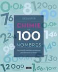Joel Levy - Déguster la chimie en 100 nombres - Une mine d'anecdotes savoureuses pour découvrir la chimie.