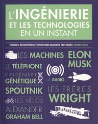 Joel Levy - L'ingénierie et les technologies en un instant - Théories, découvertes et inventions majeures expliquées visuellement.