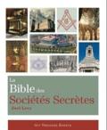 Joël Levy - La Bible des Sociétés Secrètes.