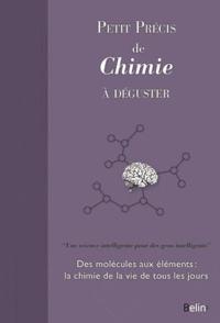 Joël Levy - Petit précis de chimie à déguster.