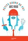 Joël Levy - Petits cours de psy avec Freud.