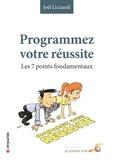 Joël Licciardi - Programmez votre réussite - Les 7 points fondamentaux.