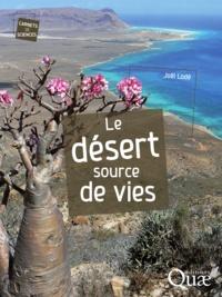 Joël Lodé - Le désert source de vies.