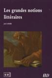 Joël Loehr - Les grandes notions littéraires.