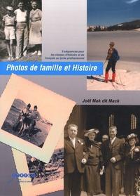 Joël Mack - Photos de famillle et histoire - 5 séquences pour les classes d'histoire et de français au lycée professionnel.