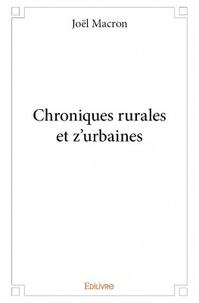 Joël Macron - Chroniques rurales et z'urbaines.