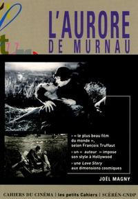 """Joël Magny - L'Aurore de Murnau - Le destin du """"plus beau film du monde...""""."""