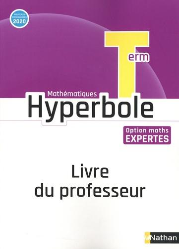 Hyperbole Mathématiques Tle. Option Maths Expertes ; Livre du Professeur  Edition 2020