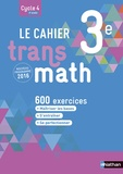 Joël Malaval et Annie Plantiveau - Le cahier Transmath 3e.