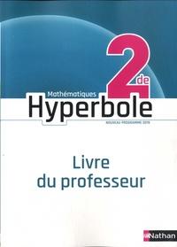 Joël Malaval et Michel Bachimont - Mathématiques 2de Hyperbole - Livre du professeur.