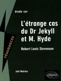Joël Malrieu - Etude sur L'étrange cas du Dr Jekyll et de Mr Hyde, Robert Louis Stevenson.