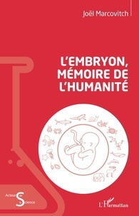 Joël Marcovitch - L'embryon, mémoire de l'humanité.
