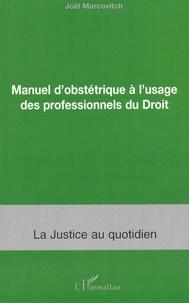 Manuel d'obstétrique à l'usage des professionnels du Droit - Joël Marcovitch |