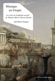 Joël-Marie Fauquet - Musique en Utopie - Les voies de l'euphonie sociale de Thomas More à Hector Berlioz.