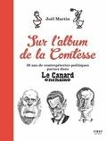 Joël Martin - L'album de la Comtesse - 30 ans de contrepèteries politiques parues dans Le Canard enchaîné.