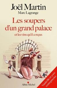 Joël Martin - Les soupers d'un grand palace et les vins qu'il a reçus - Vaudeville en 3000 contrepèteries.