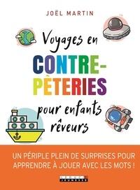 Voyages en contrepèteries pour enfants rêveurs - Joël Martin | Showmesound.org
