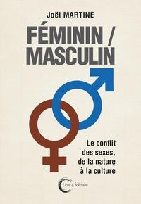 Joël Martine - Féminin/masculin - Le conflit des sexes, de la nature à la culture.