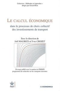 Joël Maurice et Yves Crozet - Le calcul économique dans le processus de choix collectif des investissements de transport.